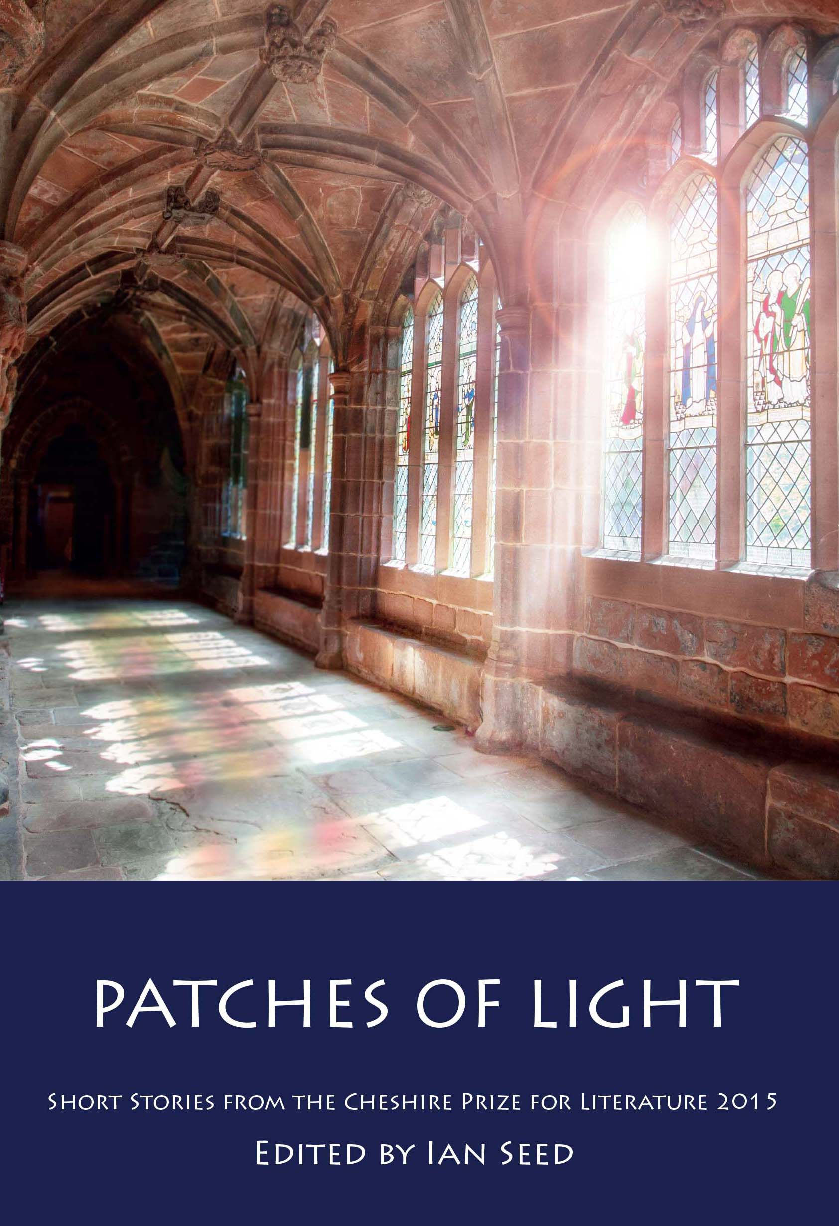 Patches of Light - Short Stories from the Cheshire Prize for Literature 2015