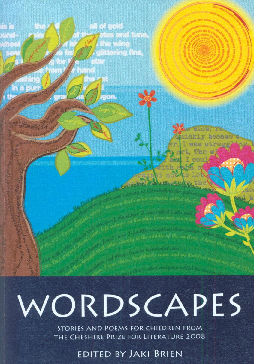 Wordscapes: Stories and Poems for Children from the Cheshire Prize for Literature  2006