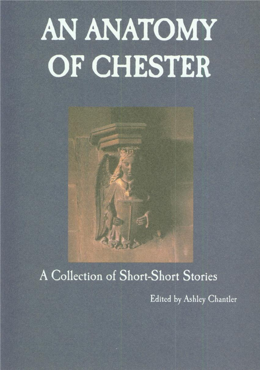 An Anatomy of Chester: A Collection of Short-Short Stories