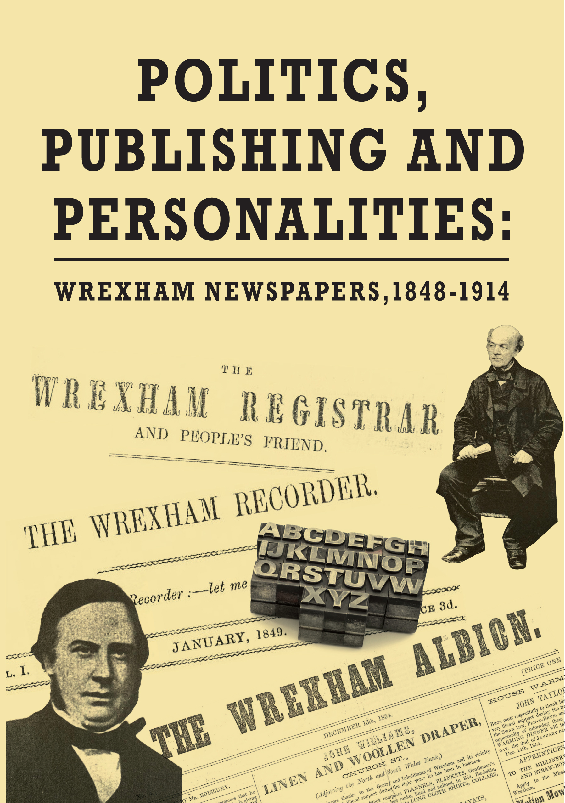 Politics, Publishing and Personalities: Wrexham Newspapers 1848-1914