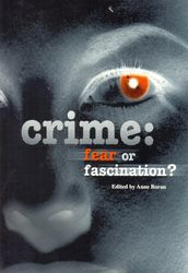 Crime: Fear or Fascination?