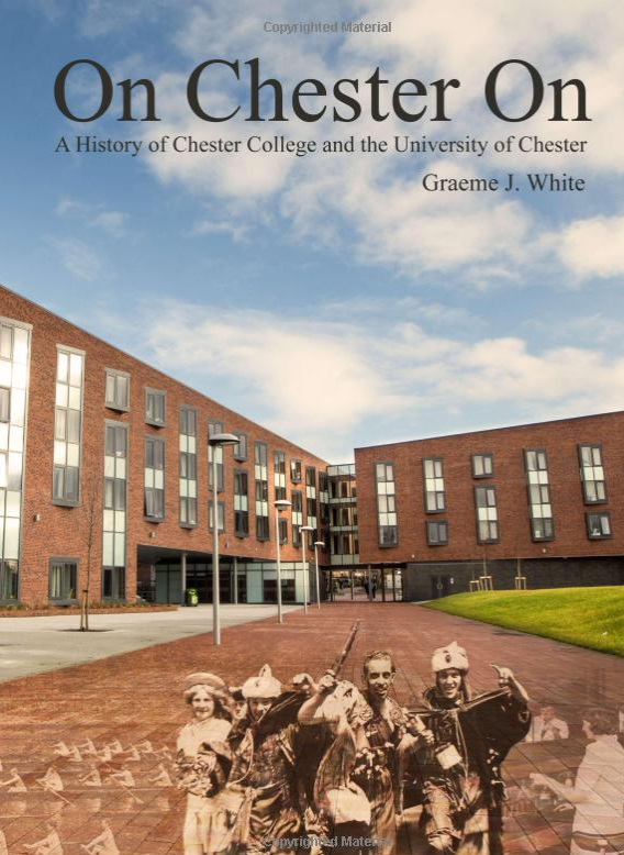 On Chester On: A History of Chester College and the University of Chester
