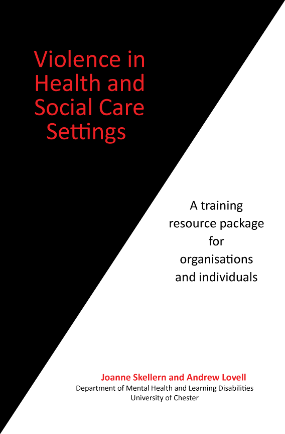 Violence in Health and Social Care Settings: A training resource package for organisations and individuals